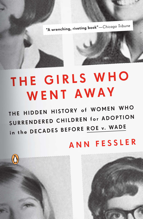 The Girls Who Went Away - Ann Fessler